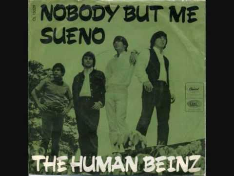 Nobody but me - The human beinz (HQ)