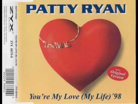 Patty Ryan - You're My Love (My Life) '98
