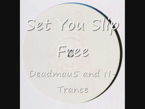 Deadmau5 and N-Trance - Set You Slip Free