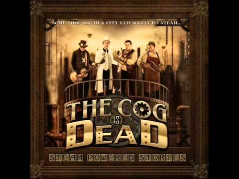 01 The Cog is Dead - Steam Powered Stories (Intro)