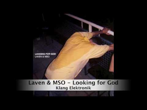 Laven & MSO - Looking for God