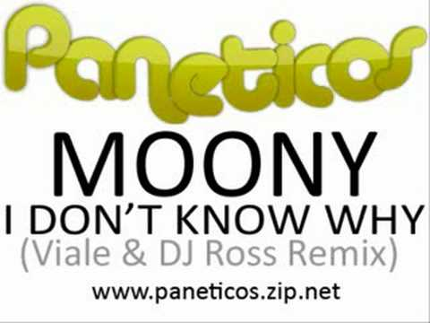 Moony - I Don't Know Why (Viale & DJ Ross Remix)