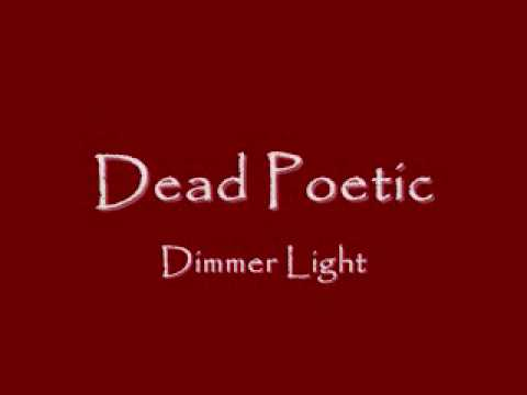 Dead Poetic - Dimmer light lyrics