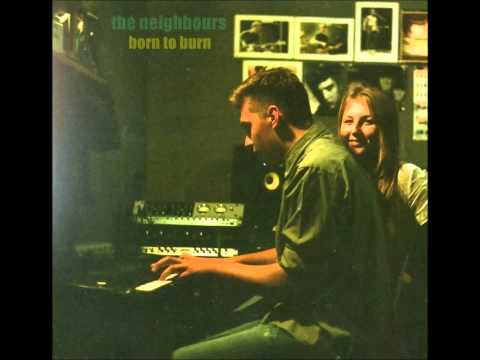 The Neighbours - Born To Burn