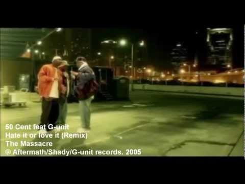 50 Cent feat G-unit - Hate it or love it (remix)