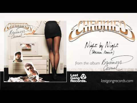 Chromeo - Night By Night (Skream Remix)