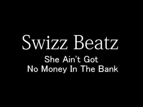 Swizz Beatz - She Ain't Got No Money In The Bank High Quality COVER
