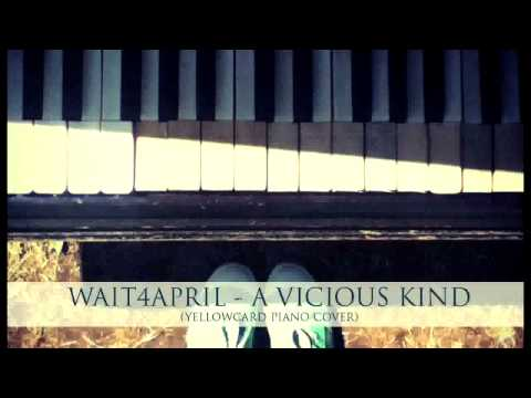 Yellowcard - A Vicious Kind | wait4april piano cover