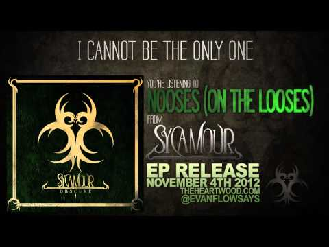SycAmour - Nooses (On The Looses) feat. Evan Flow