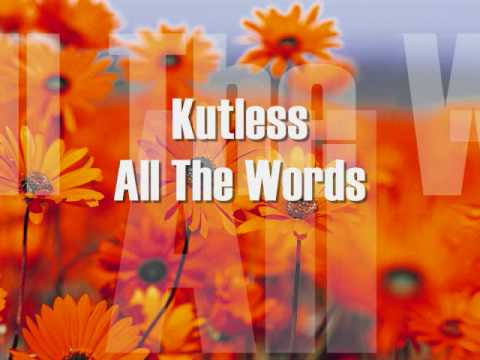 Kutless - All The Words