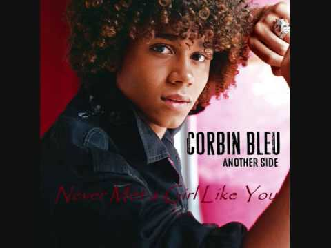 10. Never Met A Girl Like You - Corbin Bleu (Another Side)