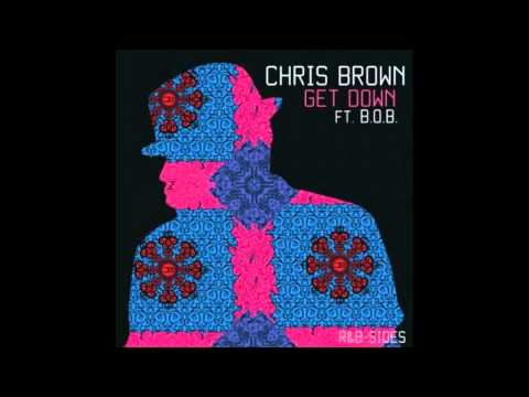 Chris Brown : Get Down ft. BOB & T-Pain[NEW OFFICIAL SONG]WITH LYRICS