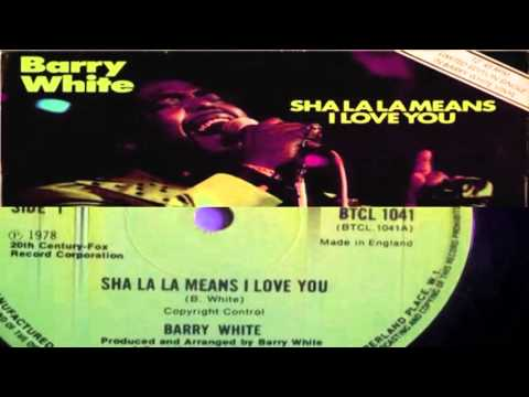Sha La La Means I Love You - BARRY WHITE